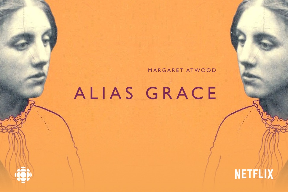 The cover promo for Sarah Polley's adaptation of Alias Grace. A mini-series airing on CBC Television in Canada and streaming on Netflix globally